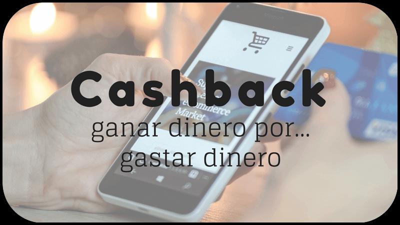 Cashback : ¡gana dinero cuando lo gastas!