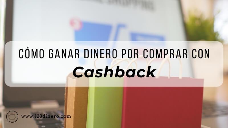 Cashback: ¡gana dinero cuando lo gastas! 🛍