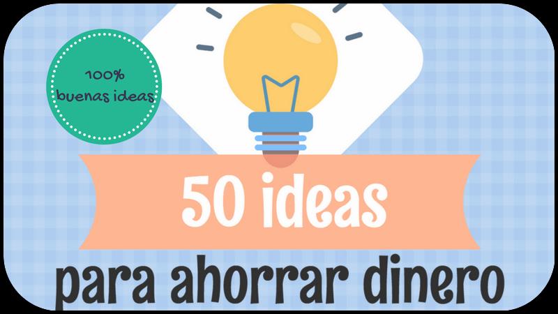 Guía: 50 ideas para ahorrar dinero