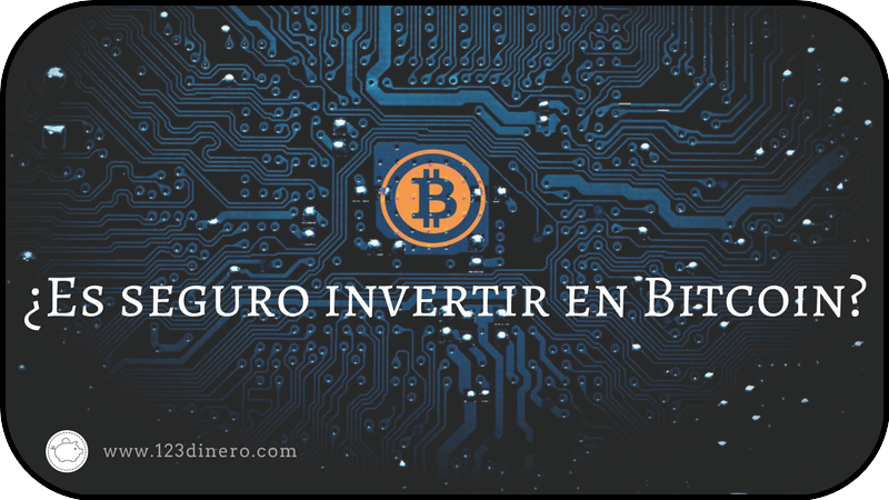 Invertir en Bitcoins ¿es seguro?