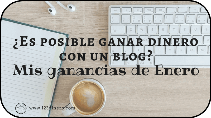 Ganar dinero con un blog: Enero 2018