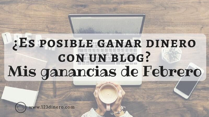 Descubre cuanto gané con mi blog en Febrero!