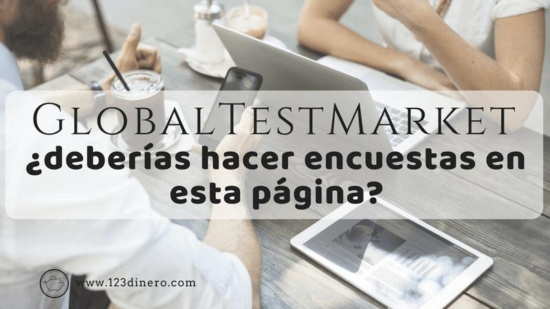 GlobalTestMarket: la página que te paga por tu opinión