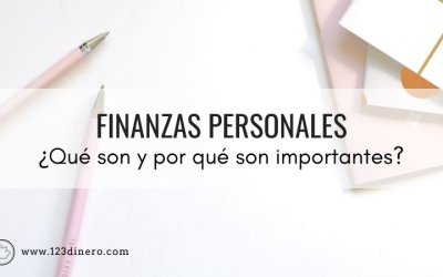 Finanzas personales: ¿qué son y por qué son importantes?